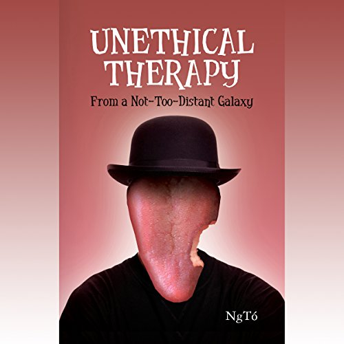 Unethical Therapy from a Not-too-Distant Galaxy audiobook cover art