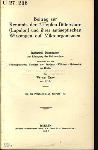 Beitrag zur Kenntnis der ß-Hopfen-Bittersäure (Lupulon) und ihrer antiseptischen Wirkung auf Mikroorganismen.