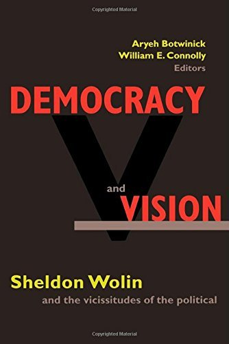 Democracy and Vision: Sheldon Wolin and the Vicissitudes of the Political. (2001-08-01)