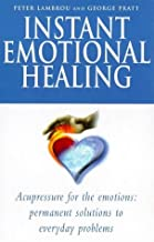 Instant Emotional Healing: Acupressure for the Emotions - Permanent Solutions to Everyday Problems by George Pratt (2000-03-02)