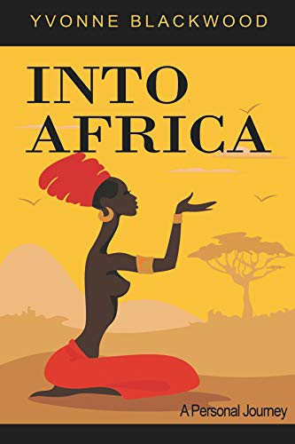 Book: INTO AFRICA - A Personal Journey by Yvonne Blackwood