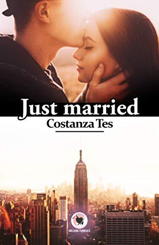 Just Married: (Collana Floreale – Romanzi Rosa)