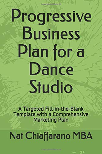 Progressive Business Plan for a Dance Studio: A Targeted Fill-in-the-Blank Template with -