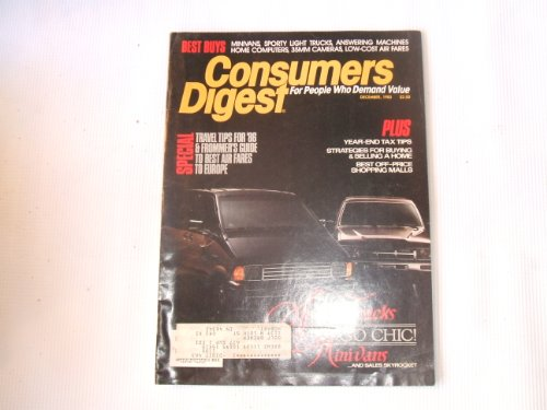 Consumers Digest December 1985 (BEST BUYS MINIVANS, SPORTY LIGHT TRUCKS, ANSWERING MACHINES, HOME COMPUTERS, 35MM CAMERAS,, SPECIAL TRAVEL TIPS FOR '86 & FROMMER'S GUIDE)
