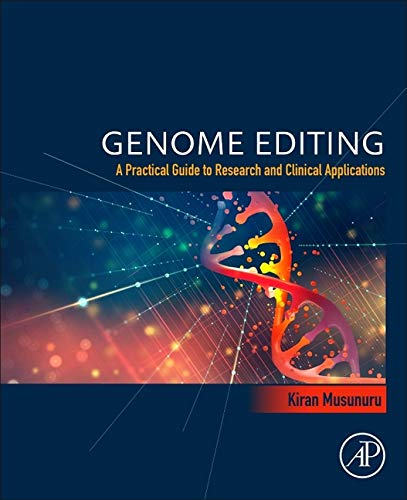 Genome Editing: A Practical Guide to Research and Clinical Applications