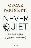 Never quiet.La mia storia (autorizzata malvolentieri)