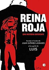 Reina roja : Una historia diferente  par Juan Gómez-Jurado