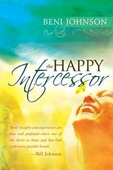 The Happy Intercessor by Beni Johnson  2013-04-04