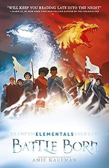 Battle Born (Elementals, #3) by [Amie  Kaufman, Amie Kaufman]