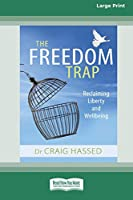 The Freedom Trap: Reclaiming liberty and wellbeing (16pt Large Print Edition)