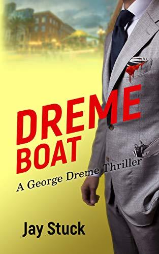 DREME BOAT: A George Dreme Thriller (English Edition)
