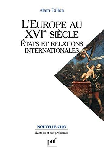 L'Europe au XVIe siècle. États et relations internationales (Nouvelle clio)
