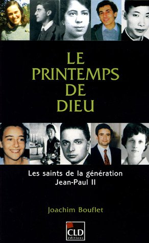 Le printemps de Dieu: les saints de la génération Jean-Paul II
