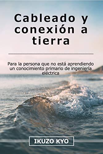 Cableado y conexión a tierra: Para la persona que no está aprendiendo...