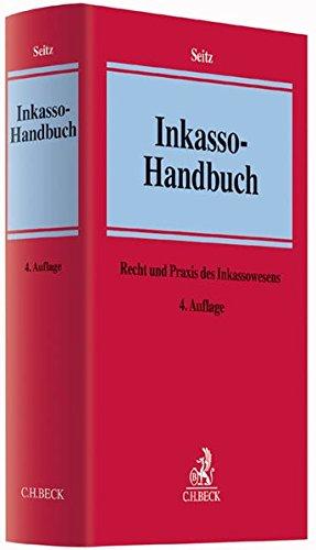 Inkasso-Handbuch: Recht und Praxis des Inkassowesens