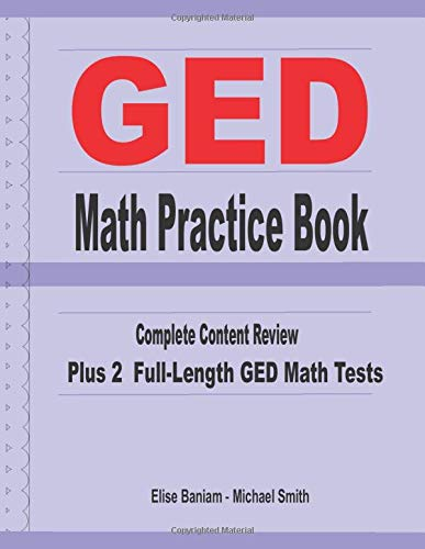 GED Math Practice Book: Complete Content Review Plus 2...