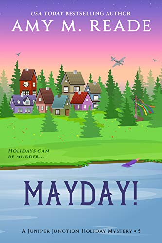 MayDay! (The Juniper Junction Holiday Mystery Series Book 5) by [Amy M. Reade]