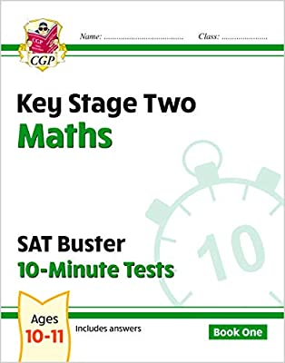 KS2 Maths SAT Buster: 10-Minute Tests Maths - Book 1 (for tests in 2018 and beyond) (CGP KS2 Maths SATs) from Coordination Group Publications Ltd (CGP)