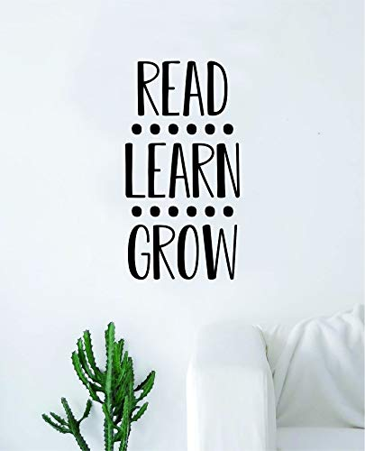 Read Learn Grow Quote Wall Decal Quote Sticker Vinyl Art Home Decor Decoration Living Room Bedroom Inspirationas Nursery Playroom Kids Books Literature Library School Class Smart Teacher Inspire Happy
