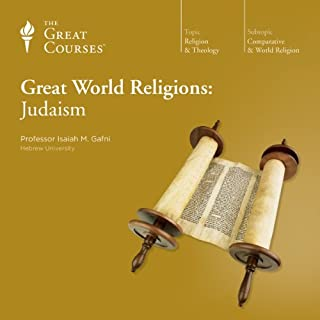 Great World Religions: Judaism                   By:                                                                                                                                 The Great Courses,                                                                                        Isaiah M. Gafni                               Narrated by:                                                                                                                                 Isaiah M. Gafni                      Length: 6 hrs and 9 mins     7 ratings     Overall 4.3