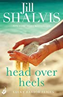 Head Over Heels: An intense and enchanting romance! (Lucky Harbor)