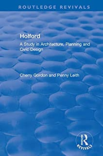 Holford: A Study in Architecture, Planning and Civic Design (Routledge Revivals)