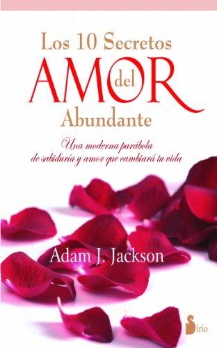 LOS DIEZ SECRETOS DEL AMOR ABUNDANTE (2012) (Spanish Edition)