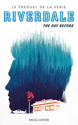 Riverdale - The day before (Prequel officiel de la série Netflix) (Films-séries TV)