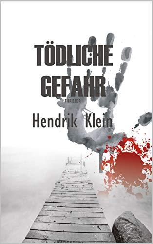 Tödliche Gefahr: Ein James Kolbeck Thriller
