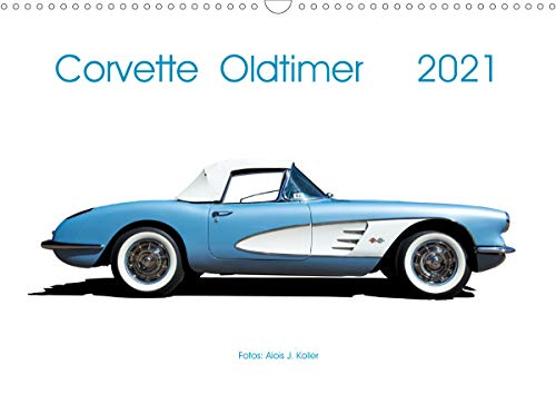 Corvette Oldtimer 2021 (Wandkalender 2021 DIN A3 quer)