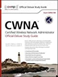 David A. Westcott: CWNA Certified Wireless Network Administrator Official Deluxe Study Guide : Exam CWNA-106 (Hardcover); 2015 Edition
