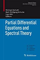 Partial Differential Equations and Spectral Theory (Operator Theory: Advances and Applications (211))