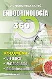 Endocrinología 360: Volumen 1. Dietética, Metabolisto y Diabetes mellitus