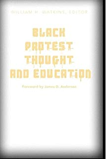 Black Protest Thought and Education (Counterpoints, Vol. 237)