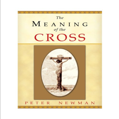 The Meaning of the Cross audiobook cover art