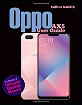 Oppo AX5 User Guide: Ultimate Useful Manual; A guide you should buy with your phone