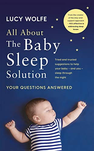 All About The Baby Sleep Solution: Your Questions Answered