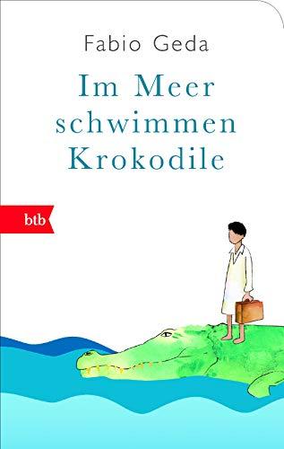 Im Meer schwimmen Krokodile: Eine wahre Geschichte - Geschenkausgabe -: 74958