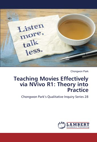 Teaching Movies Effectively via NVivo R1: Theory into Practice: Chongwon Park's Qualitative Inquiry Series 28