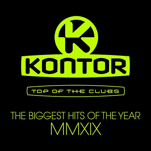 Kontor Top of the Clubs - The Biggest Hits of the Year MMXIX [Explicit]