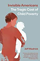 Invisible Americans: The Tragic Cost of Child Poverty