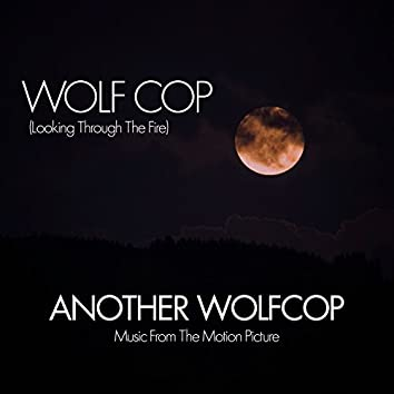 """WolfCop (feat. Strep G.O.A.T.) [Music from the Original Motion Picture """"Another WolfCop""""]"""