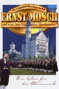 Ernst Mosch und seine Original Egerländer Musikanten - Ein Leben für die Blasmusik