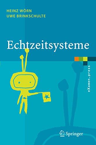 Echtzeitsysteme: Grundlagen, Funktionsweisen, Anwendungen (eXamen.press)