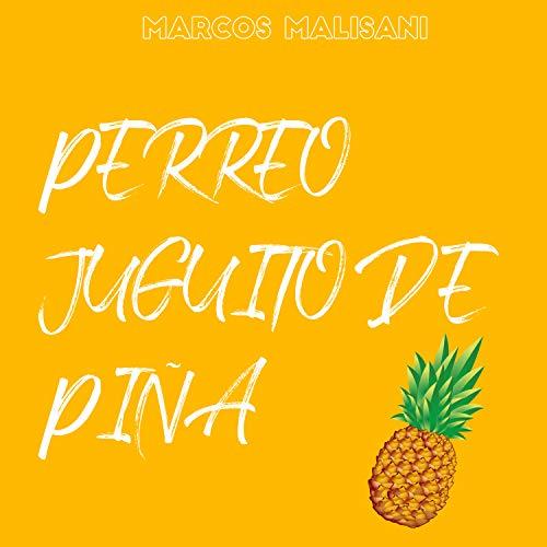 Perreo Juguito de Piña [Explicit]