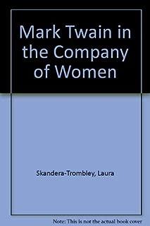 Mark Twain in the Company of Women