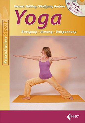 Yoga: Bewegung - Atmung - Entspannung
