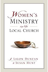 Women's Ministry in the Local Church: A Complementarian Approach (English Edition) eBook Kindle
