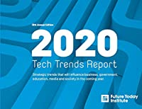 2020 Tech Trend Report: Strategic trends that will influence business, government, education, media and society in the coming year (13th Edition)