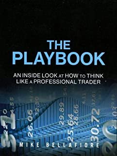The PlayBook: An Inside Look at How to Think Like a Professional Trader (Paperback)